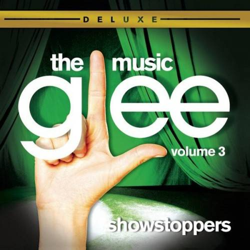 Хор / Glee: The Music, Volume 3 – Showstoppers (Deluxe Edition) 2010 г.