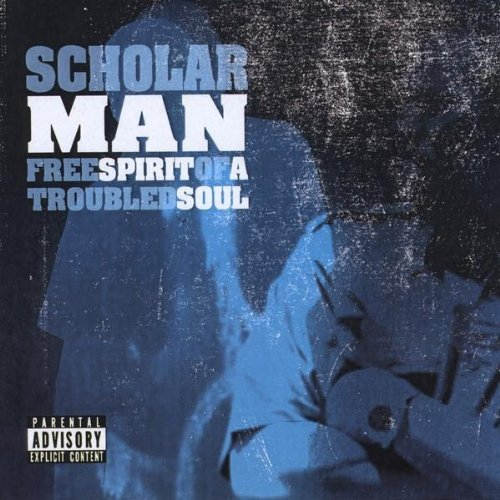 ScholarMan-Free Spirit Of A Troubled Soul-2010