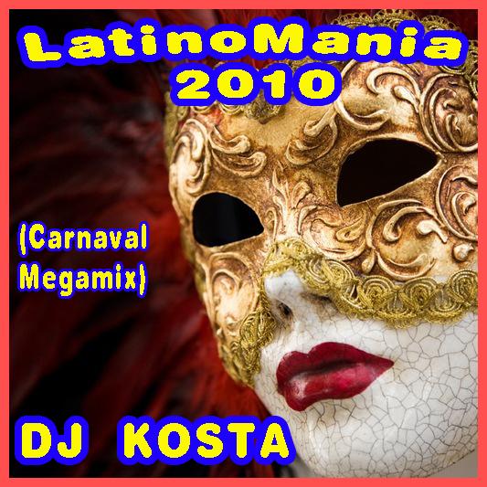 Cover Album of DJ Kosta - LatinoMania 2010 ( Carnaval Megamix