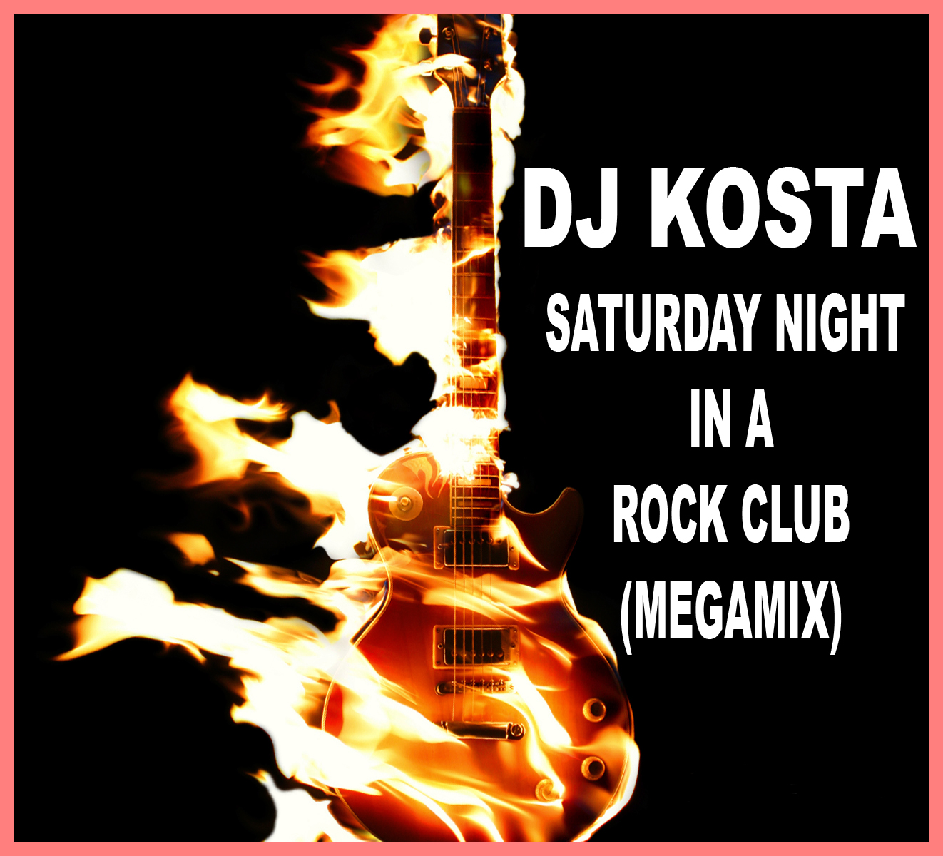 Cover Album of DJ Kosta - Saturday Night in a Rock Club Megamix 2010