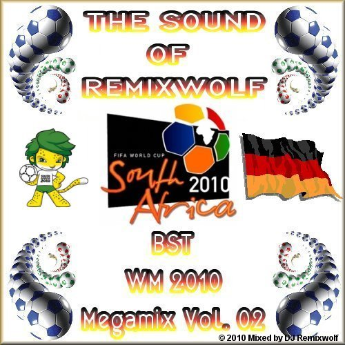 Dj Remixwolf - WM 2010 Megamix 02