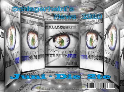 Schlagerheinis News 2010 - Juni die 2te