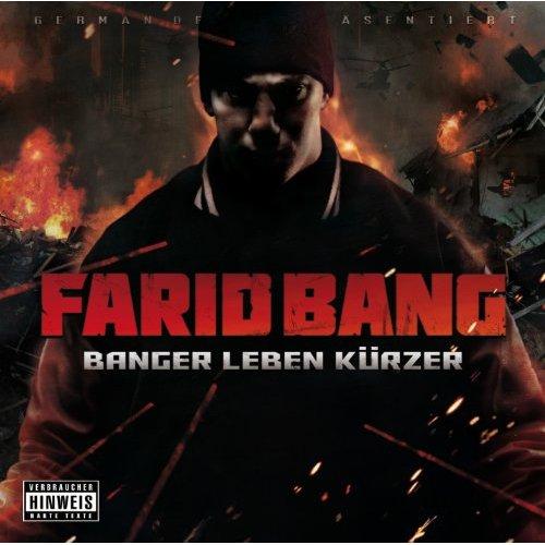 Farid Bang-Banger Leben Kuerzer-De-2011